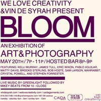 We Love Creativity Presents ▲ BLOOM ▲ An exhibit of Art and Photography