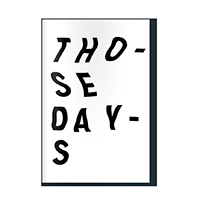 Those Days Zine Via Brooks Sterling & Julian Martin
