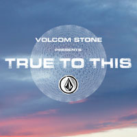 Volcom True To This Online Premiere 24 hours